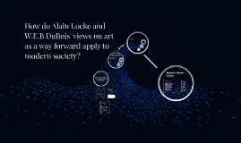 Copy of How do Alain Locke and W.E.B DuBois' views on art