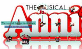 The musical theatre show Annie