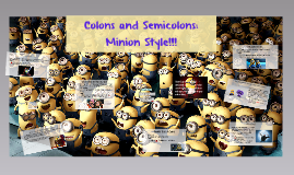 Colons and Semicolons: Minion Style!!!