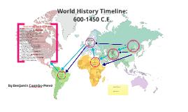 World History Timeline: 600-1450 C.E.