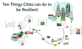 Ten Things Cities Can Do to be Resilient