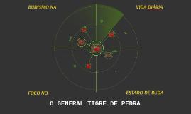 O GENERAL TIGRE DE PEDRA