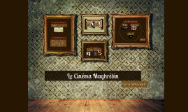 Le Cinéma Maghrébin