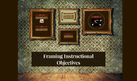 Framing Instructional Objectives