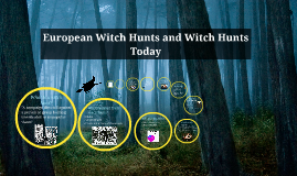 European Witch Hunts and Witch Hunts Today