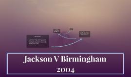 Jackson V Birmingham