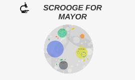 SCROOGE FOR MAYOR