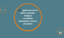 3.2. Aplicación de los datos estándar: trabajos