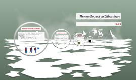 Human Impact on Lithosphere