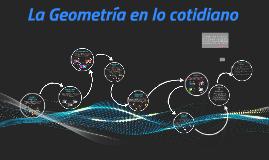 Copy of La Geometría en lo Cotidiano