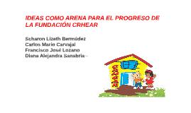 IDEAS COMO ARENA PARA EL PROGRESO DE LA FUNDACIÓN CRHEAR