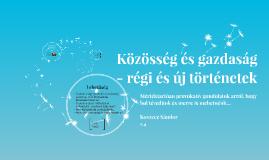 Közösség és gazdaság - régi és új történetek 1.4