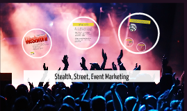 Stealth, Street, Event Marketing