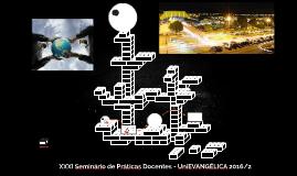 XXXI Seminário de Práticas Docentes - UniEVANGÉLICA 2016/2