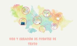 USO Y CREACIÓN DE FUENTES DE TEXTO