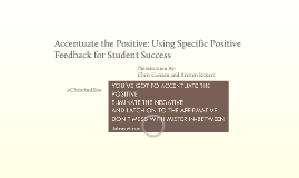 Accentuate the Positive: Using Specific Positive Feedback for Student Success