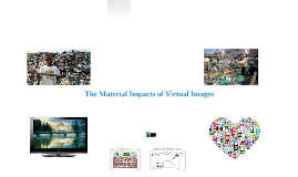 The Material Impacts of Virtual Images