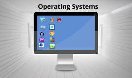 Copy of Operating Systems