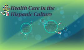 Copy of Health Care in Hispanic Culture