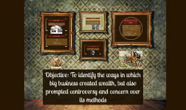 Objective: To identify the ways in which big business create