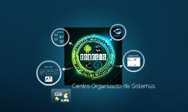 Copy of Centro Organizado de Sistemas