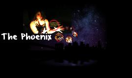 The Phoenix Intro