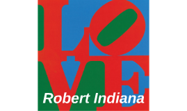 Copy of Who is Robert Indiana?