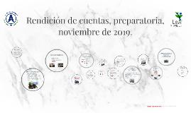 Rendición de cuentas, preparatoria, noviembre de 2019.