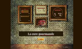 Copy of La cure gourmande