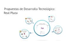 Propuesta Tecnológica - Real Plaza
