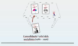 Consolidació i crisi dels socialistes