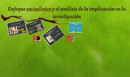 Enfoque socioclínico y el análisis de la implicación en la i