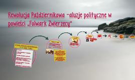 """Rewolucja Październikowa -aluzje polityczne w powieści """"Folw"""