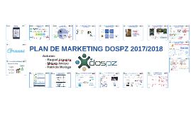 PLAN DE MARKETING DOSPZ 2017/2018