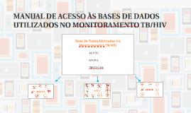 MANUAL DE ACESSO ÀS BASES DE DADOS UTILIZADOS NO MONITORAMEN