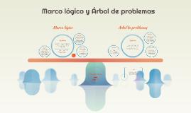 Marco lógico y Árbol de problemas