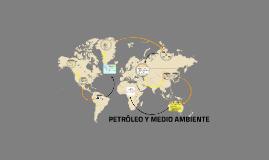 PETRÓLEO Y MEDIO AMBIENTE