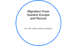 Migration From Eastern Europe and Russia