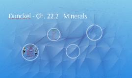 Copy of Dunckel - Ch. 22.2   Minerals