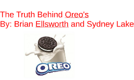 The Truth Behind Oreo's