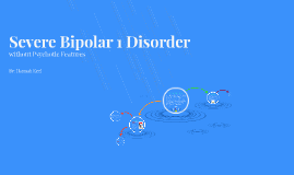 Severe Bipolar 1 Disorder