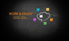 Work & Enjoy