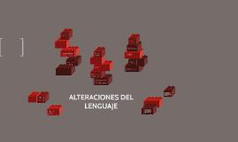 Copy of ALTERACIONES DEL LENGUAJE
