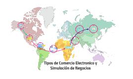 """Copy of """"Tipos de comercio electronico y Simulación de Negocios"""""""