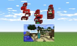 Spawn This: Minecraft as a Virtual World (SCMS 2015)