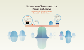 Separation of Powers and the Power Grab Game