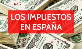 LOS IMPUESTOS EN ESPAÑA