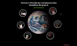 VARICELA E INFECCIÓN POR ESTREPTOCOCO BETA HEMOLÍTICO DEL GRUPO A
