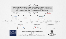 A Whole New Digital World: Digital Publishing & Marketing for Professional Writers