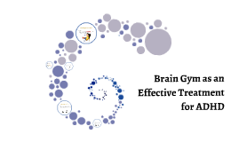 Copy of Brain Gym as an Effective Treatment for ADHD